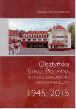 Okładka książki: Olsztyńska Straż Pożarna w 70-lecie działalności zawodowej służby