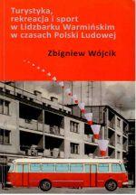 Okładka książki: Turystyka, rekreacja i sport w Lidzbarku Warmińskim w czasach Polski Ludowej