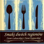 Okładka książki: Smaki dwóch regionów Ziemi Lubawskiej i Ziemi Kujawskiej