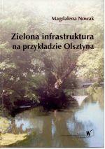 Okładka książki: Zielona infrastruktura na przykładzie Olsztyna