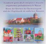 Okładka książki: Szlakiem gotyckich świątyń i muzyki organowej południowych Mazur