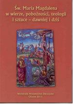 Okładka książki: Św. Maria Magdalena w wierze, pobożności, teologii i sztuce - dawniej i dziś