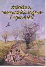 Okładka książki: Szlakiem mazurskich legend i opowieści