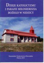 Okładka książki: Dzieje katolicyzmu i parafii Miłosierdzia Bożego w Nidzicy
