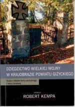 Okładka książki: Dziedzictwo Wielkiej Wojny w krajobrazie Powiatu Giżyckiego