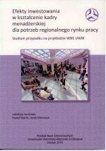 Okładka książki: Efekty inwestowania w kształcenie kadry menadżerskiej dla potrzeb regionalnego rynku pracy
