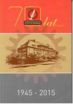 Okładka książki: [Siedemdziesiąt] 70 lat Zespołu Szkoł Samochodowych w Olsztynie