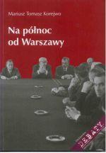 Okładka książki: Na północ od Warszawy
