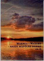 Okładka książki: Warmia i Mazury - nasze wspólne dobro. Cz. 2