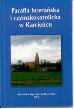 Okładka książki: Parafia luterańska i rzymskokatolicka w Kamieńcu