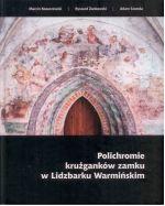 Okładka książki: Polichromie krużganków zamku w Lidzbarku Warmińskim