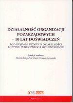 Okładka książki: Działalność organizacji pozarządowych - 10 lat doświadczeń pod rządami ustawy o działalności pożytku publicznego i wolontariacie