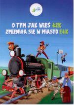 Okładka książki: O tym jak wieś Łek zmieniła się w miasto Ełk