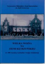 Okładka książki: Wielka wojna na ziemi kętrzyńskiej