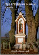 Okładka książki: Mała architektura sakralna na Warmii do 1945 roku