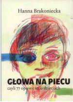 Okładka książki: Głowa na piecu czyli 77 opowieści o dzieciach