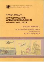 Okładka książki: Rynek Pracy w Województwie Warmińsko-Mazurskim w latach 2014 i 2015