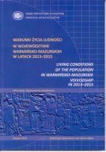 Okładka książki: Warunki życia ludności w województwie warmińsko-mazurskim w latach 2013-2015