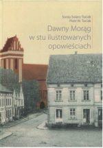 Okładka książki: Dawny Morąg w stu ilustrowanych opowieściach