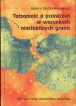 Okładka książki: Tożsamość a przestrzeń w warunkach niestabilnych granic
