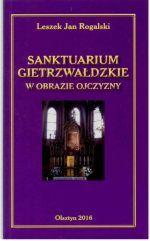 Okładka książki: Sanktuarium gietrzwałdzkie w obrazie ojczyzny