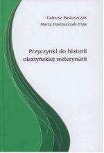 Okładka książki: Przyczynki do historii olsztyńskiej weterynarii