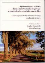 Okładka książki: Wybrane aspekty systemu bezpieczeństwa ruchu drogowego w województwie warmińsko-mazurskim