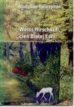 Okładka książki: Weiss Hirschkuh, cień Białej Łani