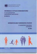 Okładka książki: Informacja o sytuacji demograficznej w województwie warmińsko-mazurskim w 2015 R.