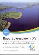 Okładka książki: Raport okresowy nr XV z realizacji Strategii rozwoju społeczno-gospodarczego województwa warmińsko-mazurskiego do roku 2025 w okresie II półrocze 2013 r. - 2015 r.