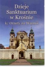 Okładka książki: Dzieje Sanktuarium w Krośnie k/Ornety na Warmii