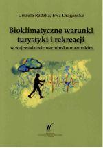 Okładka książki: Bioklimatyczne warunki turystyki i rekreacji w województwie warmińsko-mazurskim