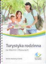 Okładka książki: Turystyka rodzinna na Warmii i Mazurach. - Olsztyn