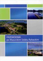 Okładka książki: Przewodnik po Mazurskim Szlaku Rybackim
