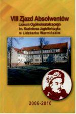 Okładka książki: [Ósmy] VIII Zjazd Absolwentów Liceum Ogólnokształcącego im. Kazimierza Jagiellończyka w Lidzbarku Warmińskim 2010