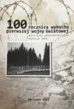 Okładka książki: [Setna] 100 rocznica wybuchu pierwszej wojny światowej