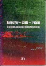 Okładka książki: Kompozytor - Dzieło - Tradycja