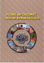 Okładka książki: Poznać aby zrozumieć - misyjny wymiar Kościoła