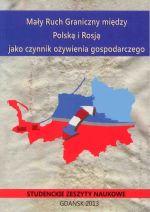 Okładka książki: Mały Ruch Graniczny między Polską i Rosją jako czynnik ożywienia gospodarczego