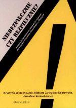 Okładka książki: Niebezpiecznie czy bezpiecznie(?)