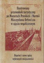 Okładka książki: Ilustrowany przewodnik turystyczny po Mazurach Pruskich i Warmii Mieczysława Orłowicza w ujęciu współczesnym