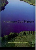 Okładka książki: To Mazury Cud Natury
