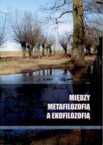Okładka książki: Między metafilozofią a ekofilozofią