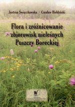 Okładka książki: Flora i zróżnicowanie zbiorowisk nieleśnych Puszczy Boreckiej