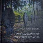 Okładka książki: [Pierwsza] I wojna światowa - cmentarze i pomniki