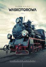 Okładka książki: Ełcka Kolej Wąskotorowa 1913