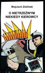 Okładka książki: O nietrzeźwym niekiedy kierowcy