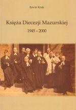 Okładka książki: Księża Diecezji Mazurskiej Kościoła Ewangelicko-Augsburskiego w Polsce w latach 1945-2000