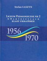 Okładka książki: Liceum Pedagogiczne nr 2 w Bartoszycach