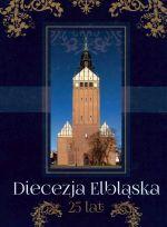 Okładka książki: [Dwadzieścia pięć] 25 lat Diecezji Elbląskiej 1992-2017